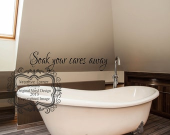 Soak Your Cares Away... Vinyl Decal