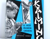 RESERVED FOR JOHN - 50's French children book Dominique Darbois - Kaming, Le petit pêcheur chinois
