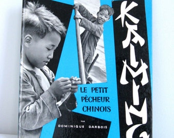 50's French children book Dominique Darbois - Kaming, Le petit pêcheur chinois