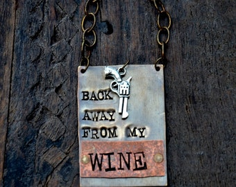 Back Away From My Wine™  Bottle Tag. Original Design by Sycamore Hill.  Wine Lover Gift.  Brass and Copper Layered Metal. Wine Label. CUSTOM