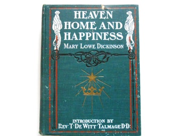 Heaven, Home and Happiness, a Vintage Book, 1901