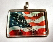 Glass Tile Pendant - Proud To Support Our Troops