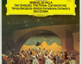 Manuel de Falla , The Three-Cornered Hat Seiji Ozawa Conducting Boston Symphony Orchestra Vintage Vinyl Record Album Classical Music DG LP