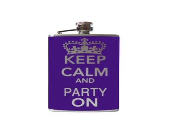 Hip FLASK- Keep Calm and Party On- alcohol, liquor, booze, wedding, bridal party, hip pocket- Personalized Custom - YOU pick COLOR