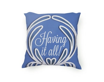 Having it all pillow, Decorative Pillow, hand drawn printed pillow, inspirational, short quote, Pillow Cover Only