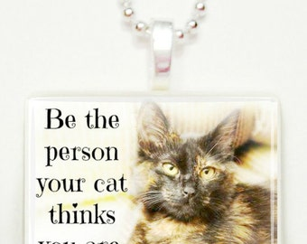 Be the person your cat thinks you are  game tile pendant