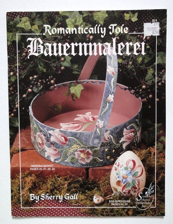 Romantically Tole Bauernmalerei by Sherry Gall  Tole - Decorative Painting Book
