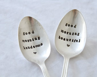 Good Morning Beautiful, Good Morning Handsome - Hand Stamped Spoon - Vintage Everyday Gift, Anniversary, For Her