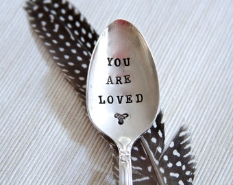 You Are Loved - Hand Stamped Spoon - spoon for coffee or tea and to let them know you care