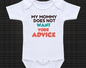 My Mommy does not want.. - cute funny baby one piece, Infant Tee, Toddler T-Shirts baby gift under 20