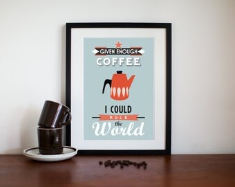 Coffee Print, Coffee Poster, Kitchen Wall Art, Coffee Decor, Cathrineholm, Mid Century, Art Print, Eames, Quote Print, Given Enough Coffee