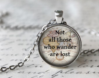 Not All Those Who Wander Are Lost Tolkien Quote Necklace, Inspiring Jewelry, Inspirational Jewelry, JRR Tolkien Quote, Inspirational Jewelry