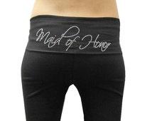 Maid-of-Honor Yoga Pants. Maid-of-Honor Pants. Bridesmaid Yoga Pants. Bridesmaid Pants. Bridal Party Yoga Pants. Bridal Party Pants. BRIDE.