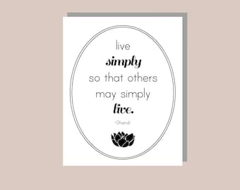 INSTANT Download - Ghandi - Buddhist Quote - Live Simply So That Others May Simply Live- Wall Art - Typography Art