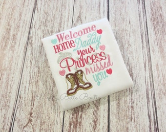 Welcome Home Daddy Your Princess Missed You Embroidered Shirt - Welcome Home, Homecoming, Military Homecoming, Daddy's Girl, Girls
