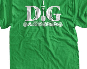 I Dig Gardening T-Shirt Gardening T-Shirt Flower T-Shirt Vegetable T-Shirt Gardening T-Shirt Gardening T Shirt Gifts for Mom