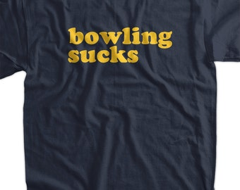 Bowling Sucks Geek Nerd Retro Bowl Bowling Team Tshirt T-Shirt Tee Shirt Mens Womens Ladies Youth Kids Geek Funny