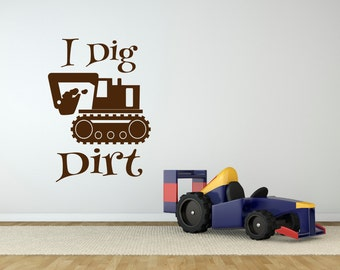 Playroom Childrens Decor Vinyl Wall Lettering Art - I Dig Dirt Wall Decal - Kids Playroom Decal - Childrens Room Wall Decal Vinyl