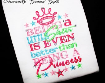 Being a Little or Big Sister is Even Better than Being a Princess Crown Custom Embroidered Sibling Shirt or Bodysuit You Choose the Colors