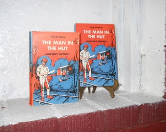 1967 The Man In The Hut . Hardcover Book with Dust Jacket.  Vintage Hardcover. UK Early Bird Series.