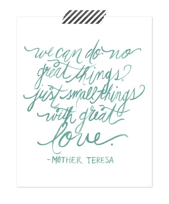 Mother Teresa Marriage Quotes: Mother Teresa Quote Print // We Can Do No Great Things Just