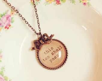 """Inspiration Necklace with """"This Too Shall Pass"""" Affirmation Pendant"""
