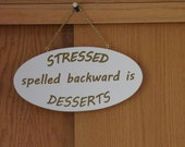 Stressed spelled backward is Desserts wooden plaque - carved wooden signs - wooden signs for home - funny saying - funny Sign - KCnCShop