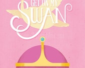 "Princess Bubblegum - ""Get On My Swan"""