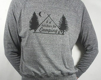 I'd Rather Be Camping - Triblend Longsleeve Raglan Pullover - Made in the USA