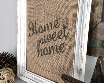 Home Sweet Home State Sign - Burlap Art Print - Natural Cotton Fabric Art Print - Vintage Farmhouse Shabby Chic Housewarming - Wedding Gift