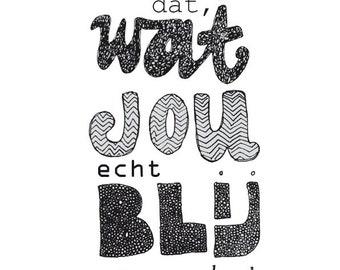 Doe dat wat jou echt blij maakt - print