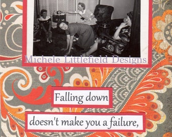 Falling Down Doesn't Make You A Failure Greeting Card