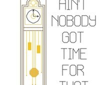 Cross Stitch Patterns -- Ain't Nobody Got Time for That with grandfather clock with bonus mini  PDF digital download