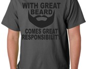 With Great Beard tshirt Dad Mens Tshirt Comes Great Responsibility Shirt Husband Anniversary Gift for Dad father Boyfriend t shirt Christmas
