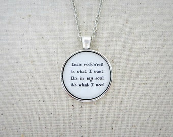 Indie Rock and Roll Is What I Want Handcrafted Pendant Necklace