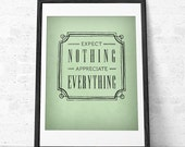 Inspirational print. Quote print Typography poster Typographic print Retro print. Sage green print. Expect nothing appreciate everything. UK