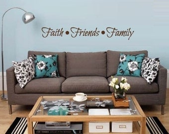 Faith Family Friends Decal -Family Room Decal -Family Room Decor - Faith Family Friends Wall Decor - Family Room Decorations