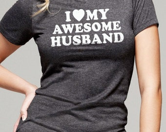 Husband Gift I Love My Awesome Husband Womens T shirt Wife Shirt, Mother Day Gift Wedding Gift Anniversary Wife Gift