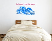 Surfing Decal Be Brave Ride the Wave Wall Graphic Ocean Wave Sea Vinyl Decal