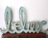 SALE Reduced! Wooden Word Art - Believe- Painted Distressed Sea Kiss Blue