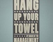"""Neutral Bathroom Art- Hang Up Your Towel By Order of the Management Word Art Block- 12.1"""" x 21"""" Gray and Yellow Art- Kids Bathroom Art"""