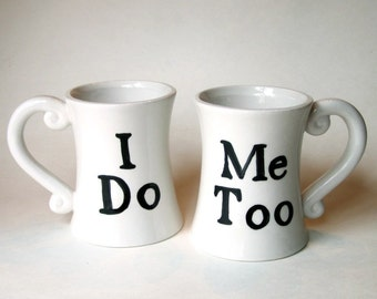 I Do Me Too Set of 2 custom word mugs kiln fired art pottery great anniversary present