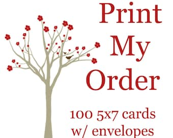 Print my order - 100 5x7 cards with envelopes