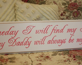 Someday I will find my Prince but my Daddy will always be my King  SIGN  Sweet for new baby girl