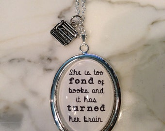 Louisa May Alcott Little Women Quote Necklace. She is too fond of books