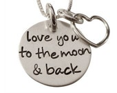 Love You To The Moon And Back Necklace - Hand Stamped Jewelry