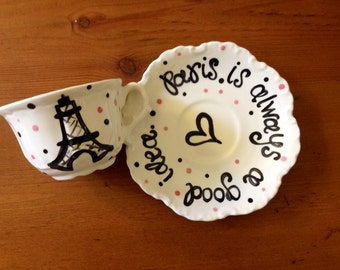 Paris is always a good idea - Handpainted Personalized Tea Cup & Saucer, large size