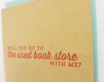 Used Bookstore letterpress greeting card: Will you go to the used bookstore with me