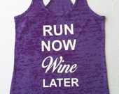 Run Now Wine Later tank top Workout Burnout Racerback Fitness Tank Top Running gym crossfit cardio funny motivational tshirt