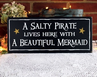 Beach Sign A Salty Pirate Beautiful Mermaid Plaque Coastal Sign Beach Couple, Painted Wood, Mermaid Decor, Pirate Decor, Pirate Mermaid Gift